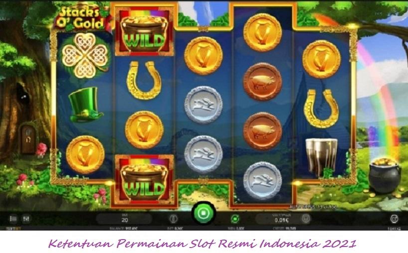 Ketentuan Permainan Slot Resmi Indonesia 2021