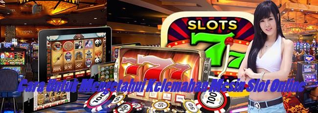 Cara Untuk Mengetahui Kelemahan Mesin Slot Online